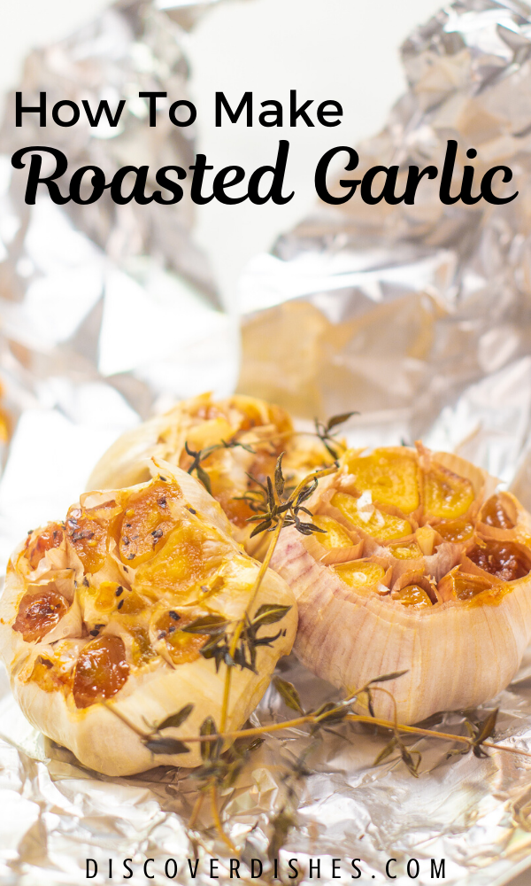 "Roasted garlic with text overlay that says ""how to make roasted garlic"""